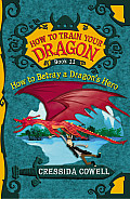 How to Betray a Dragon's Hero: The Heroic Misadventures of Hiccup the Viking