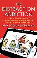 Distraction Addiction: Getting the Information You Need and the Commun