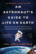 Astronauts Guide to Life on Earth...