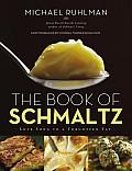Book of Schmaltz Love Song to a Forgotten Fat
