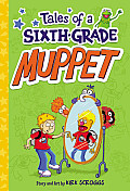Tales of a Sixth Grade Muppet 01