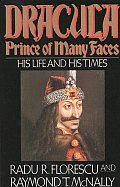 Dracula Prince of Many Faces His Life & His Times