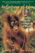 Reflections of Eden My Years with the Orangutans of Borneo