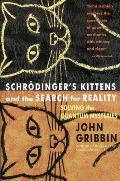 Schrodingers Kittens & the Search for Reality Solving the Quantum Mysteries