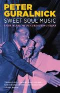 Sweet Soul Music Rhythm & Blues & the Southern Dream of Freedom