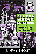 All the Wrong Questions 02 When Did You See Her Last