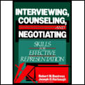 Interviewing, Counseling, & Negotiating: Skills for Effective Representation