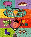 Imaginative Inventions: The Who, What, Where, When, and Why of Roller Skates, Potato Chips, Marbles, and Pie and More! Cover