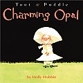 Toot & Puddle Picture Book #7: Charming Opal Cover