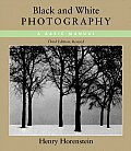 Black & White Photography 3RD Edition Revised