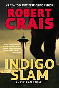 Indigo Slam An Elvis Cole Novel
