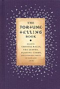 Fortune Telling Book Reading Crystal Balls Tea Leaves Playing Cards & Everyday Omens of Love & Luck