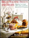 Bread Machine Sweets & Treats