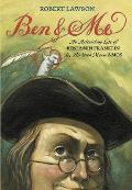 Ben and Me: A New and Astonishing Life of Benjamin Franklin as Written by His Good Mouse Amos Cover