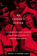 My Fathers Keeper Children Of Nazi Leade