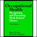 Occupational Health: Recognizing & Preventing Work-Related Disease