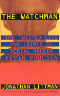 The Watchman: The Twisted Life and Crimes of Serial Hacker Kevin Poulsen Cover
