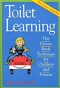 Toilet Learning The Picture Book Technique for Children & Parents