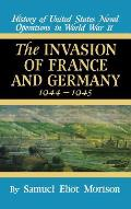 Invasion of France and Germany: History of United States Naval Operations in World War II