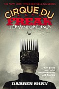 The Vampire Prince: Book 6 in the Saga of Darren Shan (Cirque Du Freak #06) Cover