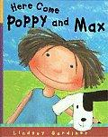Here Come Poppy & Max