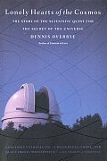 Lonely Hearts of the Cosmos The Story of the Scientific Quest for the Secret of the Universe