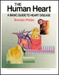 The Human Heart: A Basic Guide to Heart Disease