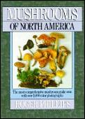 Mushrooms of North America: The Most Comprehensive Mushroom Guide Ever