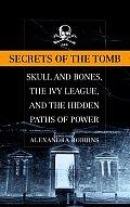 Secrets Of The Tomb Skull & Bones The Iv