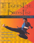 Tigers Eye the Birds Fist A Beginners Guide to the Martial Arts Fascinating Stories Legends Biographies Illustrations & More