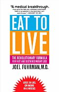 Eat to Live: The Revolutionary Formula for Fast and Sustained Weight Loss Cover