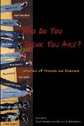 Who Do You Think You Are?: Stories of Friends and Enemies