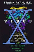 Virus X Tracking the New Killer Plagues
