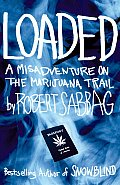 Loaded: A Misadventure on the Marijuana Trail