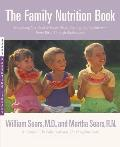 The Family Nutrition Book: Everything You Need to Know about Feeding Your Children - From Birth to Age Two