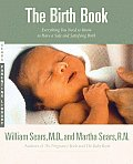 Birth Book Everything You Need to Know to Have a Safe & Satisfying Birth