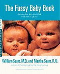 Parenting the Fussy Baby & the High Need Child Everything You Need to Know From Birth to Age 5