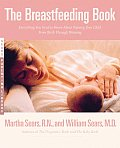 The Breastfeeding Book: Everything You Need to Know about Nursing Your Child from Birth Through Weaning Cover