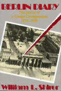 Berlin Diary The Journal Of A Foreign Correspondent 1934 1941