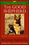 Good Shepherd: A Pet Owner's Guide to the German Shepherd Cover