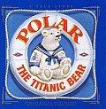 Polar The Titanic Bear