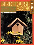 Complete Birdhouse Book #1: The Complete Birdhouse Book: The Easy Guide to Attracting Nesting Birds