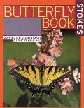 The Butterfly Book: An Easy Guide to Butterfly Gardening, Identification and Behavior (Stokes Backyard Nature Books)