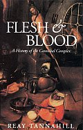 Flesh & Blood A History Of The Cannibal