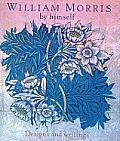 William Morris By Himself Designs & Writ