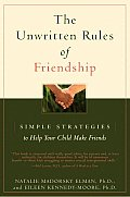The Unwritten Rules of Friendship: Simple Strategies to Help Your Child Make Friends Cover