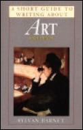 Short Guide To Writing About Art 6th Edition