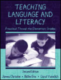 Teaching Language and Literacy: Preschool Through the Elementary Grades Second Edition