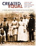 Created Equal: A Social and Political History Fo the United States, Volume I: To 1877 (Chapters 1-15)