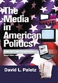 Media in American Politics Contents & Consequences 2nd Edition